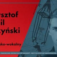 Konkurs recytatorsko-wokalny wokół twórczości Krzysztofa Kamila Baczyńskiego