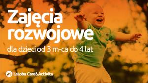 LaLoba Care & Activity - zajęcia rozwojowe dla dzieci od 3 miesiąca życia