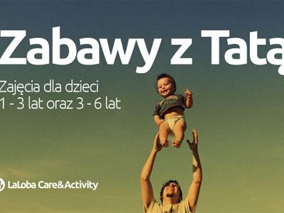 Zabawy z Tatą – zajęcia dla dzieci (1-6 lat) i Tatusiów