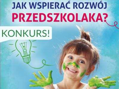 Jak wspierać rozwój przedszkolaka? - konkurs