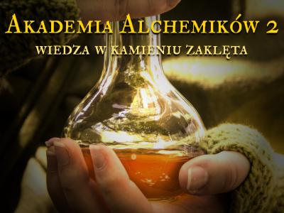Akademia Alchemików 2: Wiedza w Kamieniu Zaklęta. Leśna Przygoda