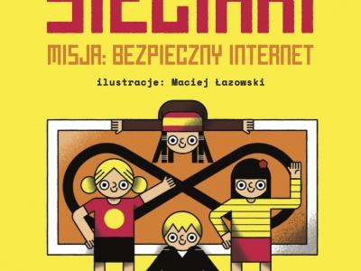 Sieciaki. Misja: Bezpieczny Internet - Wydawnictwo Muchomor